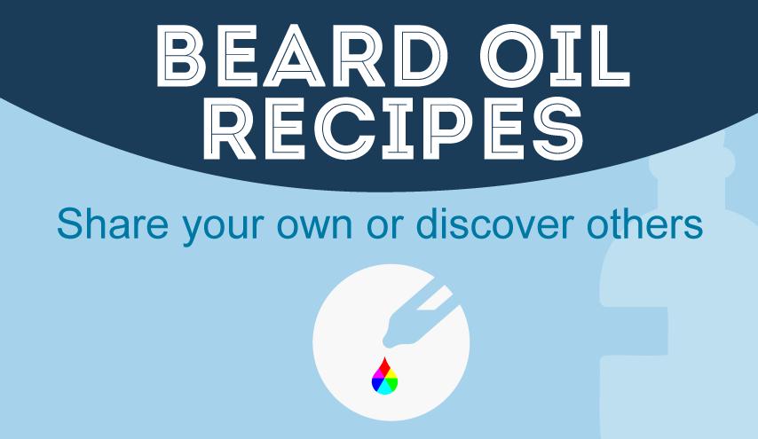 Beard Oil Recipe: 51 DIY Recipes To Make At Home [2019]